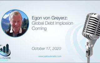 Wereldwijde schulden-implosie in aantocht - Palisade radio en Egon von Greyerz