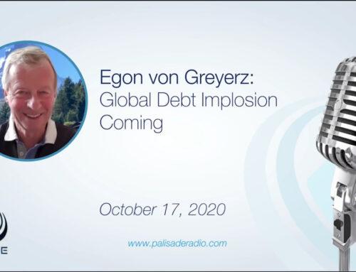 """'""""Wereldwijde schulden-implosie  in aantocht""""' – Egon von Greyerz op 'Palisade Radio'"""